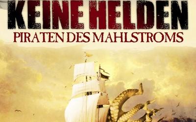 """Nils Krebbers Debüt """"Keine Helden – Piraten des Mahlstroms"""" veröffentlicht"""