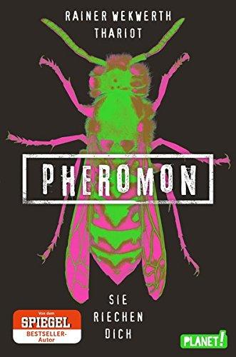 Pheromon - Sie riechen dich. Roman von Rainer Wekwerth und Thariot, erscheint am 16. Januar 2018.