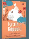 """Coverillustration zu """"Aussicht auf Sternschnuppen"""" von Katrin Koppold, erschienen im Rowohlt Taschenbuch Verlag"""