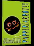 """Symbolfoto mit Cover: """"Papperlakröt: Theodor – ein garstig netter Kobold in einem rattwurmscharfen Abenteuer"""" von Moni Folz, erscheint im August 2017 bei KUUUK"""