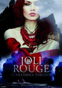"""© Drachenmond-Verlag / Coverillustration zu """"Joli Rouge"""" von Alexandra Fischer, erschienen am 10.09.2016 im Drachenmond-Verlag."""