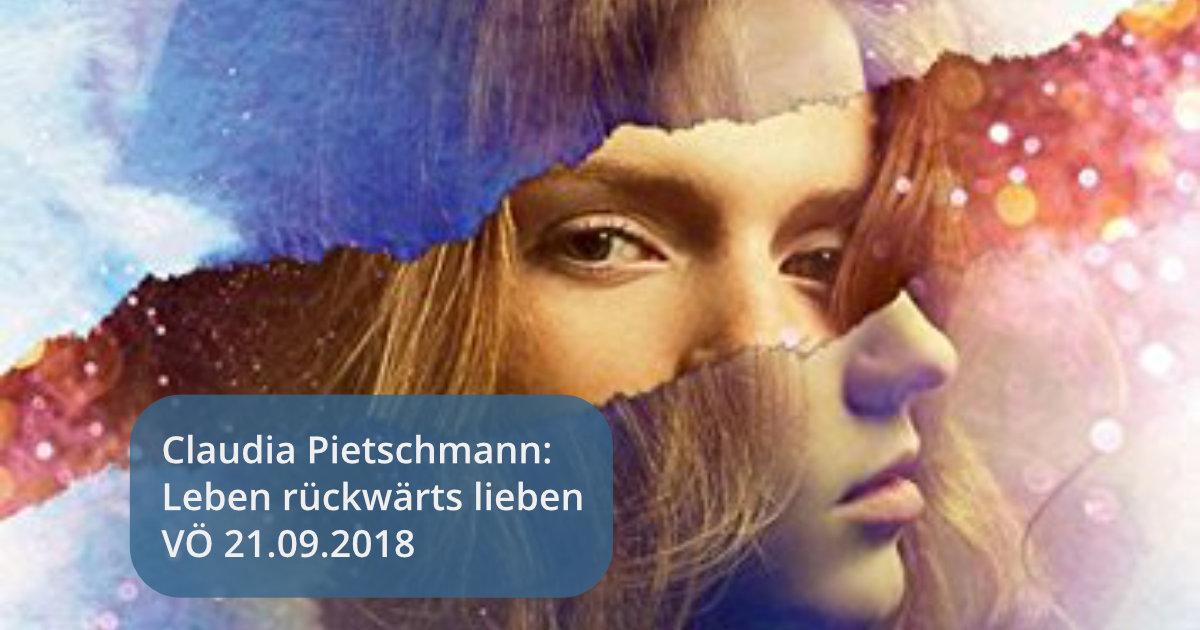 claudia-pietschmann-leben-rueckwaerts-lieben