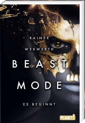 Beastmode: Es beginnt. Der neue Roman von Rainer Wekwerth, erschienen am 18.01.2020 bei PLANET!