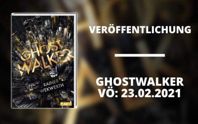 """Veröffentlichung von """"Ghostwalker"""" am 23.02.2021"""