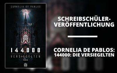 """Veröffentlichung: """"144000 – Die Versiegelten"""" von Cornelia de Pablos"""
