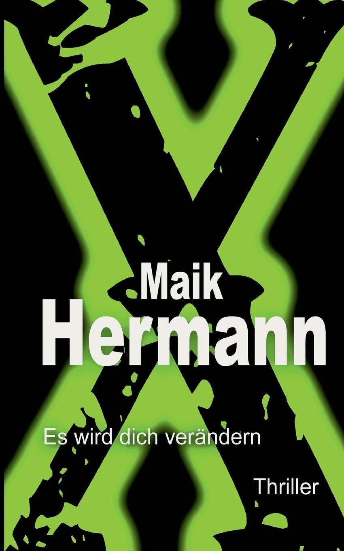 """Cover zu """"X - Es wird dich verändern"""" von Maik Hermann"""