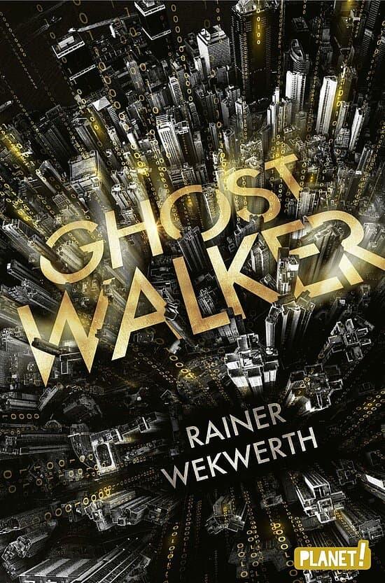 Ghostwalker. Der neue Roman von Rainer Wekwerth, erschienen bei PLANET! / Thienemann-Esslinger.