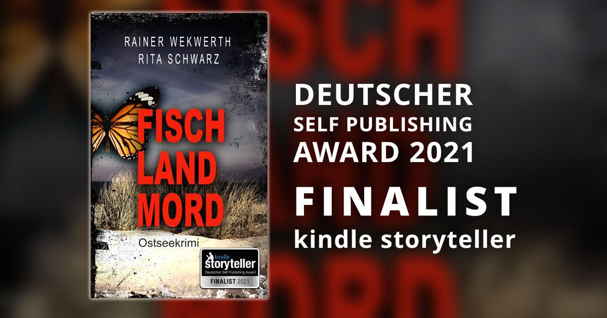 FISCH LAND MORD von Rainer Wekwerth und Rita Schwarz ist einer der drei Finalisten des Deutschen Self Publishing Awards 2021 in der Kategorie Kindle Storyteller